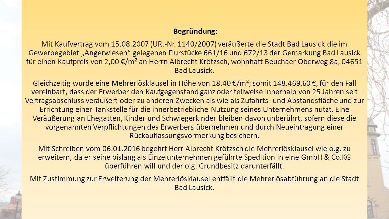 Begründung: Mit Kaufvertrag vom 15.08.2007 (UR.-Nr.
