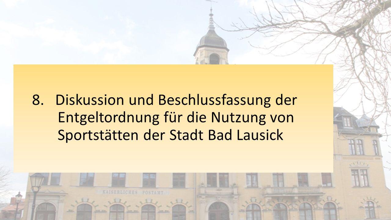 8. Diskussion und Beschlussfassung der Entgeltordnung für die Nutzung von Sportstätten der Stadt Bad Lausick