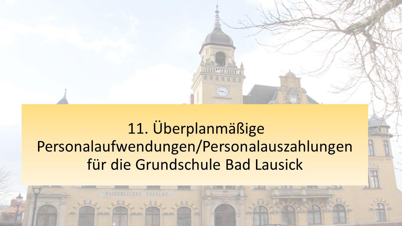 11. Überplanmäßige Personalaufwendungen/Personalauszahlungen für die Grundschule Bad Lausick
