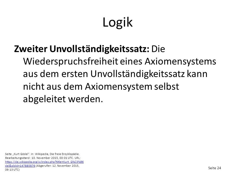 Logik Zweiter Unvollständigkeitssatz: Die Wiederspruchsfreiheit eines Axiomensystems aus dem ersten Unvollständigkeitssatz kann nicht aus dem Axiomensystem selbst abgeleitet werden.