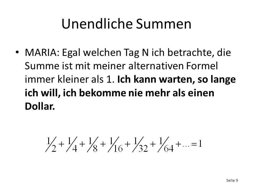Unendliche Summen MARIA: Egal welchen Tag N ich betrachte, die Summe ist mit meiner alternativen Formel immer kleiner als 1.