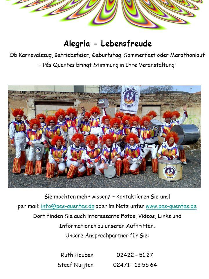 Alegria - Lebensfreude Ob Karnevalszug, Betriebsfeier, Geburtstag, Sommerfest oder Marathonlauf – Pés Quentes bringt Stimmung in Ihre Veranstaltung.