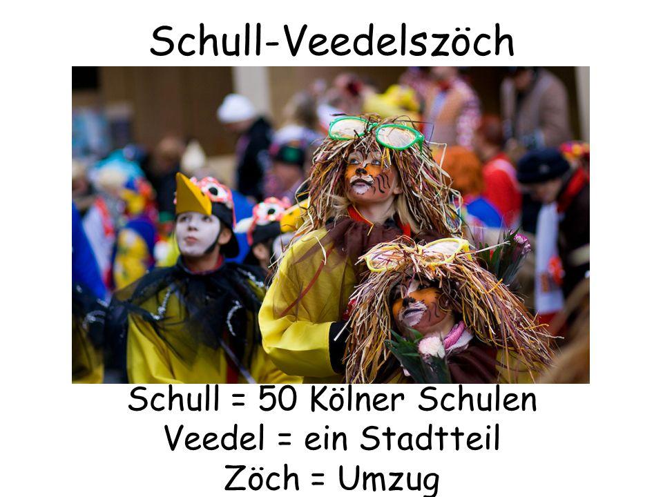 Schull-Veedelszöch Schull = 50 Kölner Schulen Veedel = ein Stadtteil Zöch = Umzug