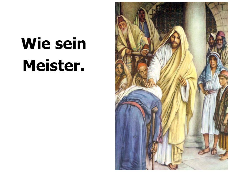 Wie sein Meister.
