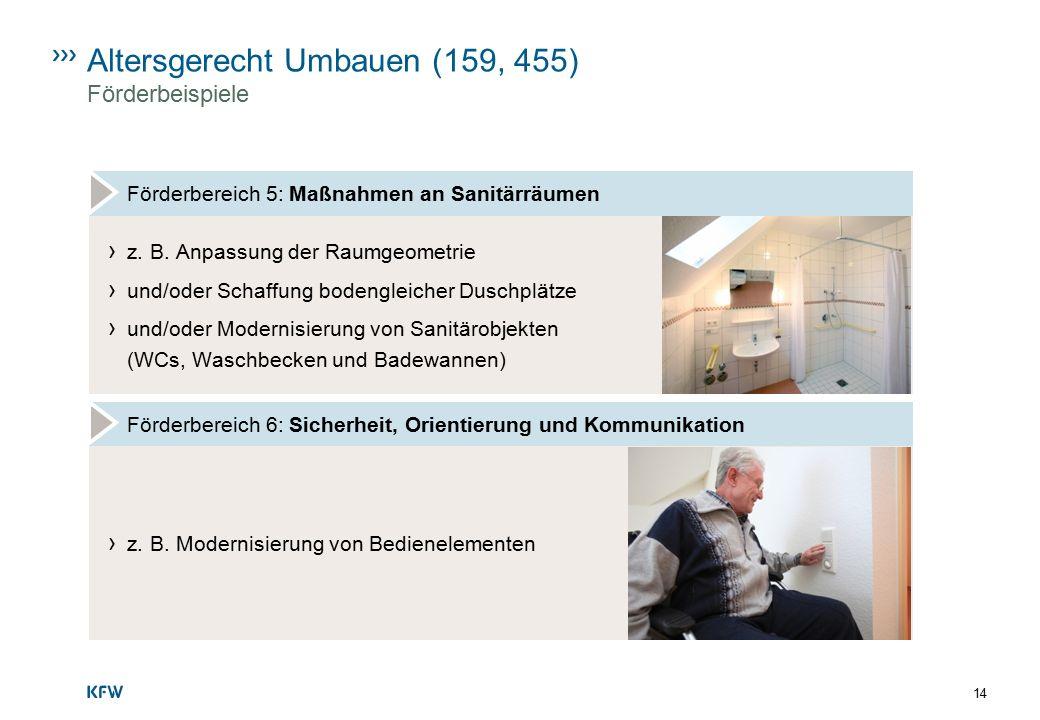 Altersgerecht Umbauen (159, 455) Förderbeispiele Förderbereich 5: Maßnahmen an Sanitärräumen › z. B. Anpassung der Raumgeometrie › und/oder Schaffung