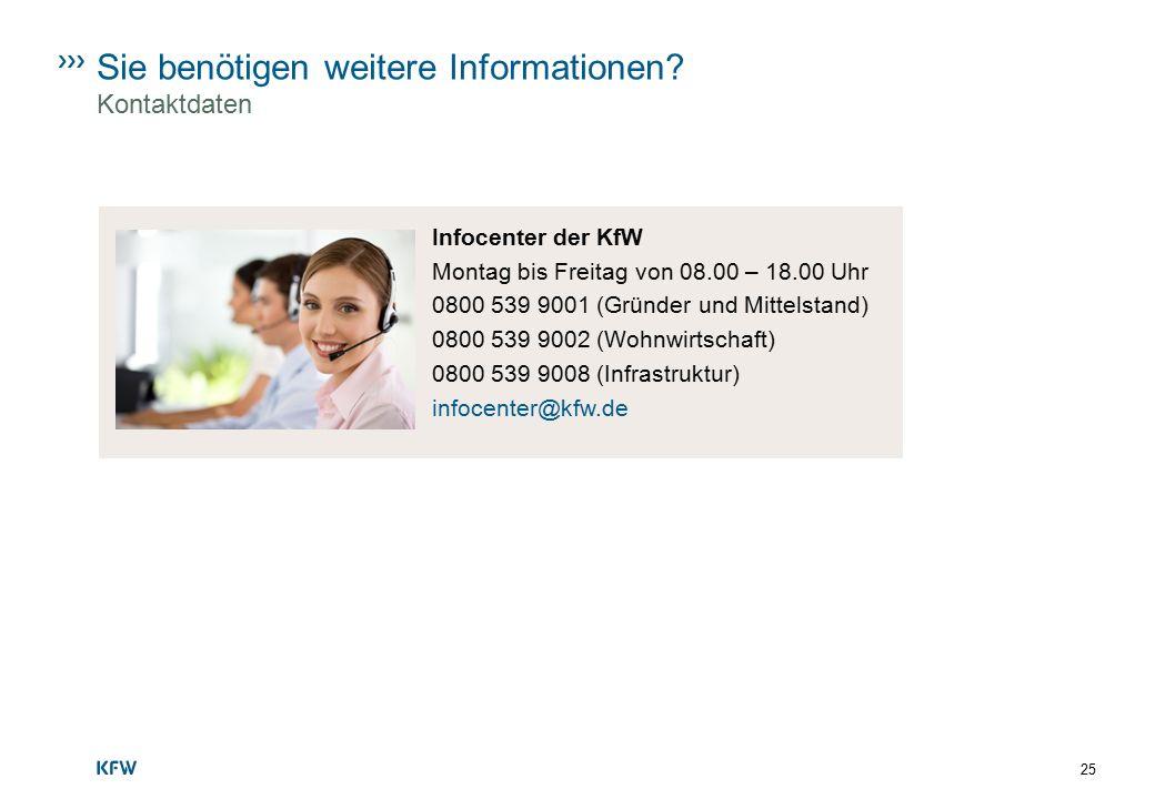 Sie benötigen weitere Informationen? Kontaktdaten Infocenter der KfW Montag bis Freitag von 08.00 – 18.00 Uhr 0800 539 9001 (Gründer und Mittelstand)