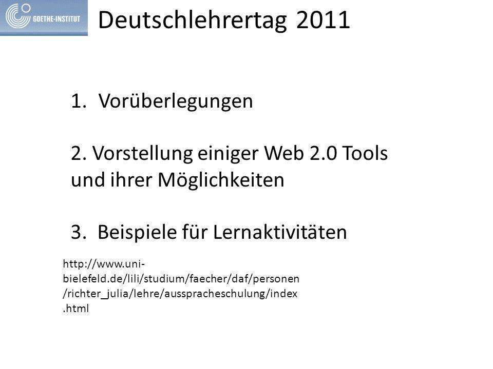 1.Vorüberlegungen 2. Vorstellung einiger Web 2.0 Tools und ihrer Möglichkeiten 3.