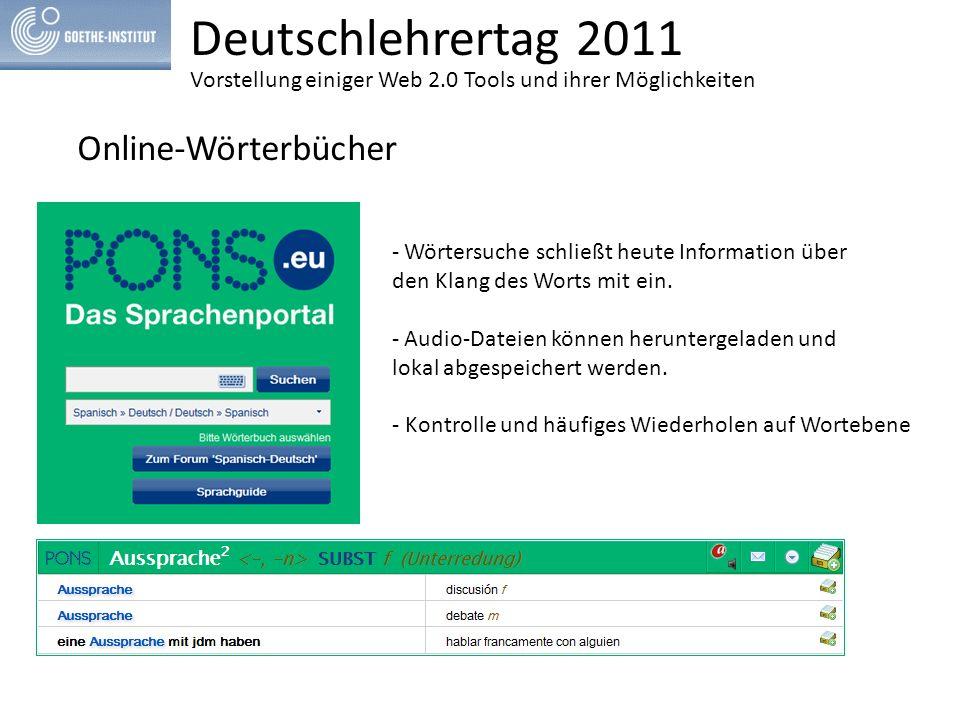 Deutschlehrertag 2011 Online-Wörterbücher - Wörtersuche schließt heute Information über den Klang des Worts mit ein.