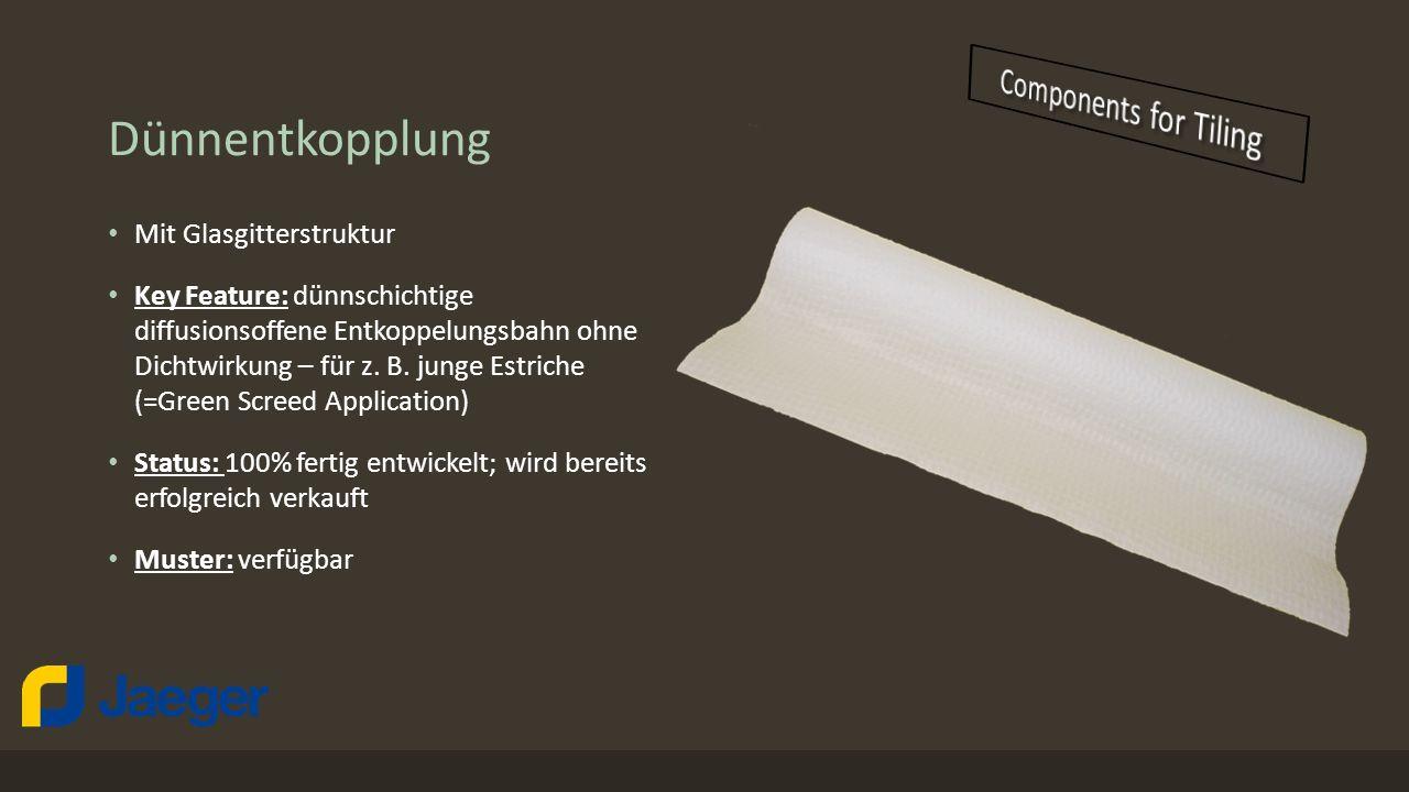 Dünnentkopplung Mit Glasgitterstruktur Key Feature: dünnschichtige diffusionsoffene Entkoppelungsbahn ohne Dichtwirkung – für z. B. junge Estriche (=G
