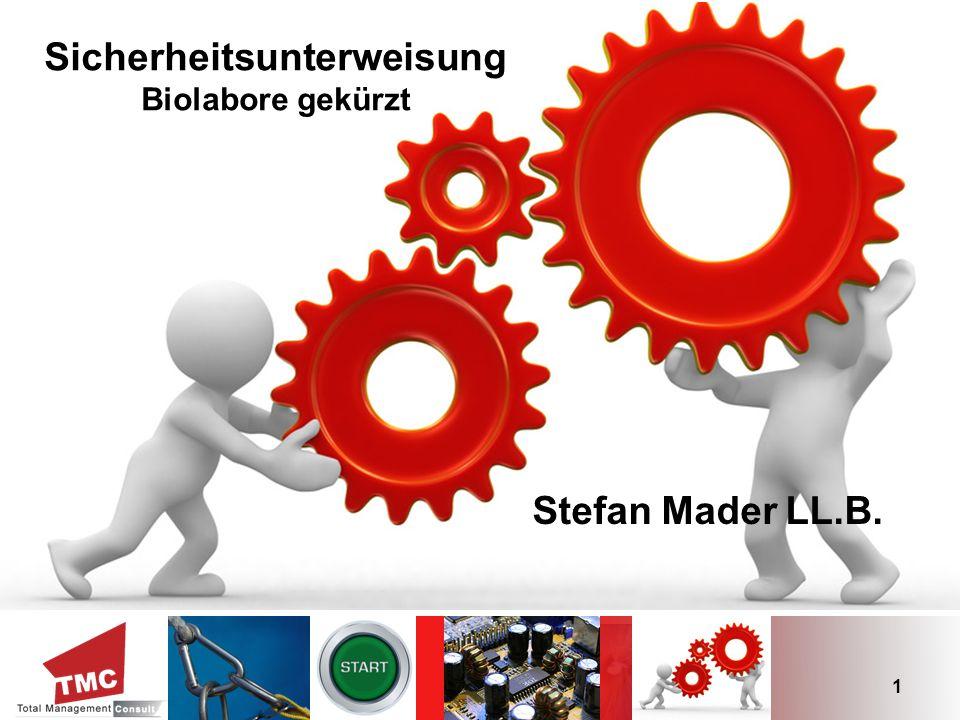 Sicherheitsunterweisung Biolabore gekürzt Stefan Mader LL.B. 1