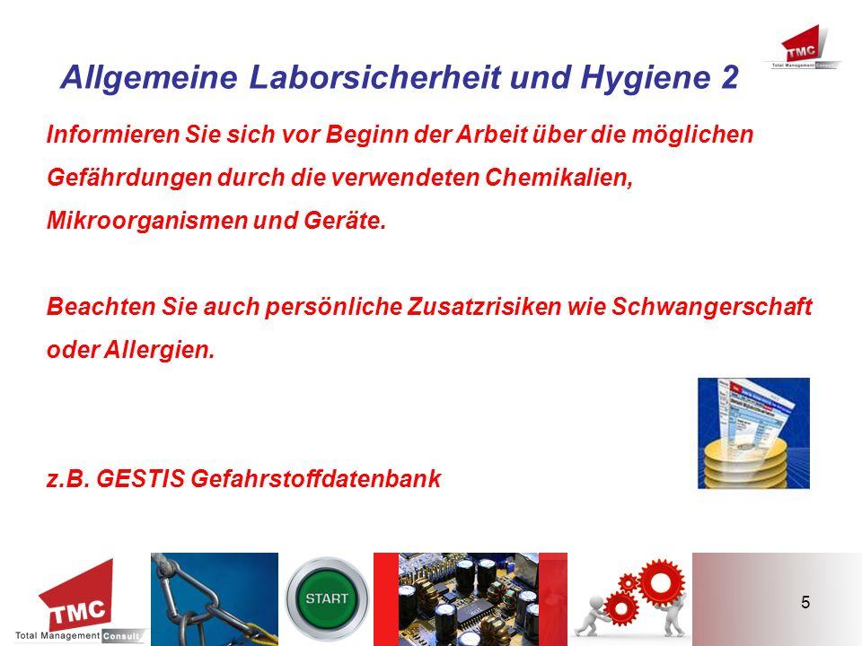 5 Allgemeine Laborsicherheit und Hygiene 2 Informieren Sie sich vor Beginn der Arbeit über die möglichen Gefährdungen durch die verwendeten Chemikalie
