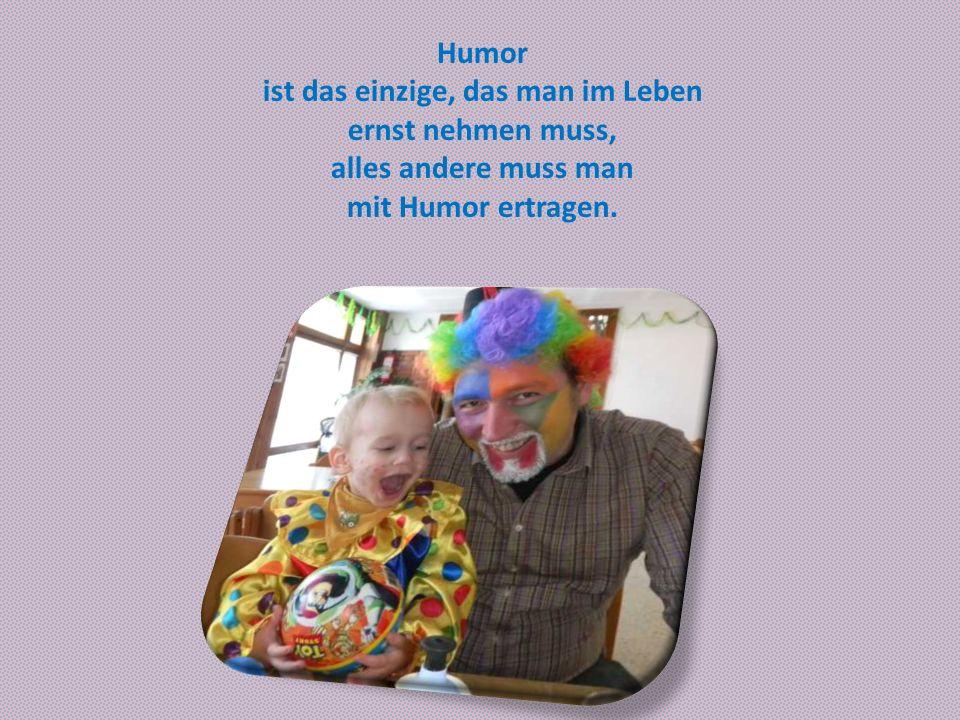 Jedes Lachen, das aus gutem Herzen kommt, vermehrt das Glück auf Erden. Jonathan Swift