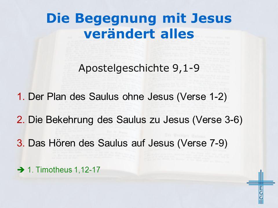 Apostelgeschichte 9,1-9 1. Der Plan des Saulus ohne Jesus (Verse 1-2) 2.