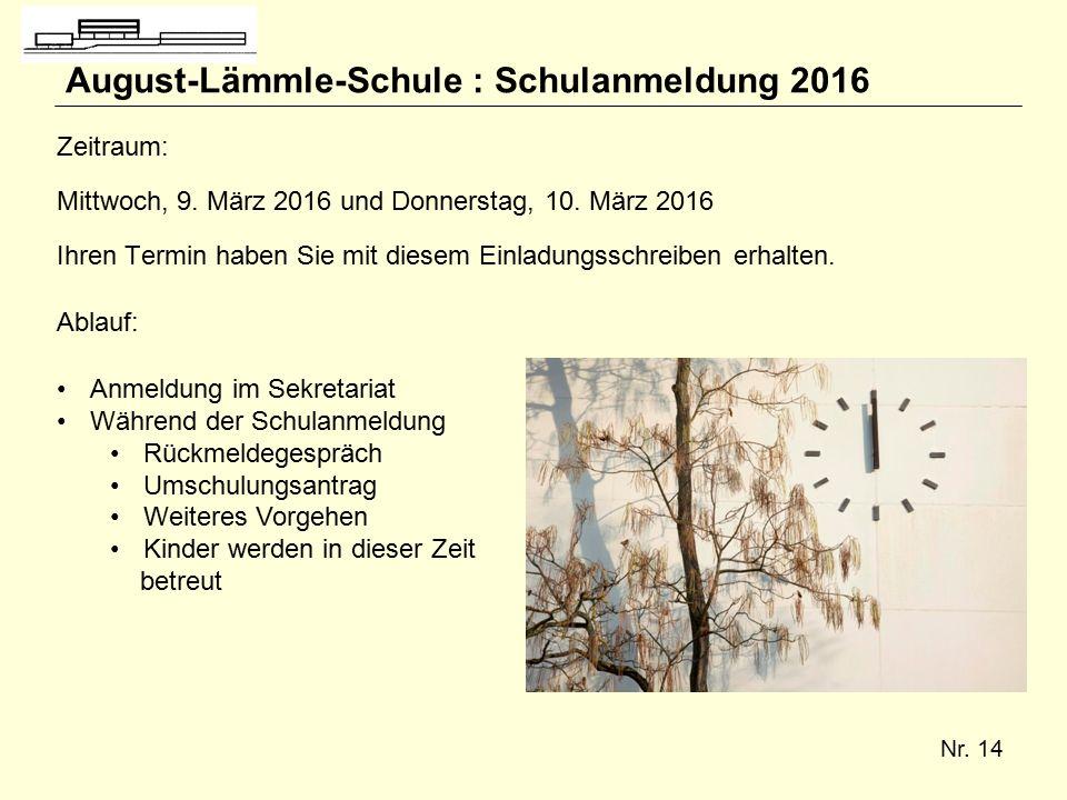 Nr. 14 August-Lämmle-Schule : Schulanmeldung 2016 Zeitraum: Mittwoch, 9.