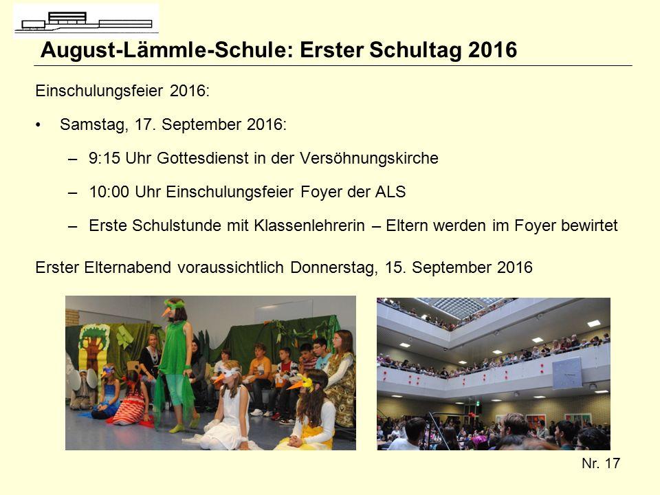 Nr. 17 August-Lämmle-Schule: Erster Schultag 2016 Einschulungsfeier 2016: Samstag, 17.