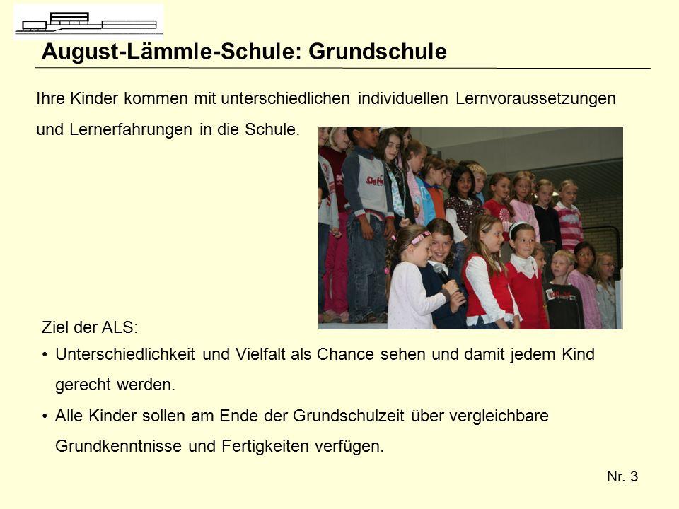 Nr. 3 August-Lämmle-Schule: Grundschule Ihre Kinder kommen mit unterschiedlichen individuellen Lernvoraussetzungen und Lernerfahrungen in die Schule.