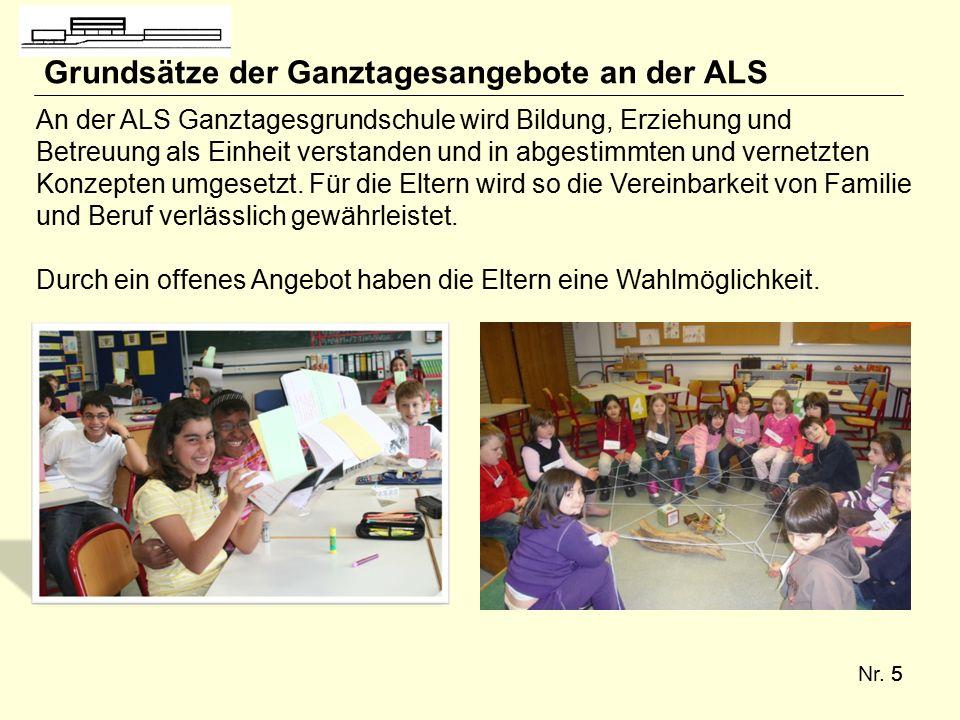 Nr. 55 Grundsätze der Ganztagesangebote an der ALS An der ALS Ganztagesgrundschule wird Bildung, Erziehung und Betreuung als Einheit verstanden und in