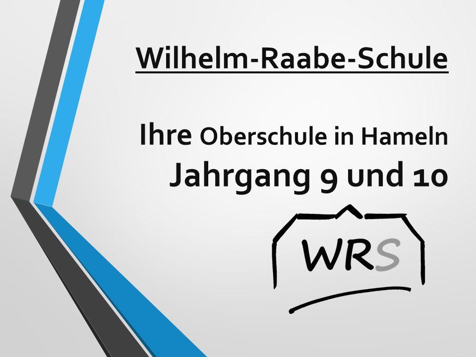 Wilhelm-Raabe-Schule Ihre Oberschule in Hameln Jahrgang 9 und 10