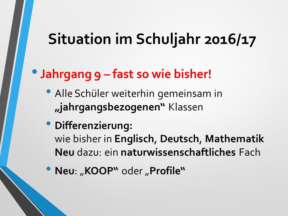 Situation im Schuljahr 2016/17 Jahrgang 9 – fast so wie bisher.