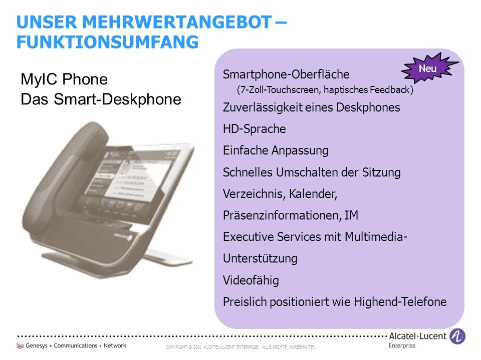 COPYRIGHT © 2011 ALCATEL-LUCENT ENTERPRISE. ALLE RECHTE VORBEHALTEN. Smartphone-Oberfläche (7-Zoll-Touchscreen, haptisches Feedback) Zuverlässigkeit e