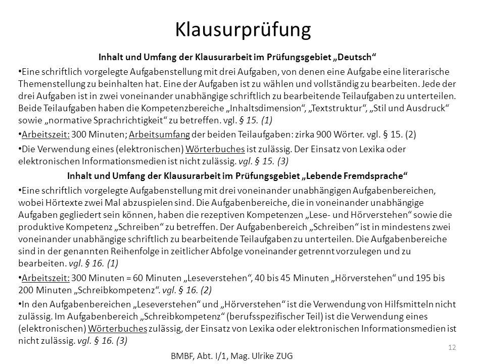 """Klausurprüfung Inhalt und Umfang der Klausurarbeit im Prüfungsgebiet """"Deutsch"""" Eine schriftlich vorgelegte Aufgabenstellung mit drei Aufgaben, von den"""