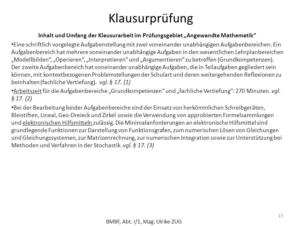 """Klausurprüfung Inhalt und Umfang der Klausurarbeit im Prüfungsgebiet """"Angewandte Mathematik"""" Eine schriftlich vorgelegte Aufgabenstellung mit zwei von"""