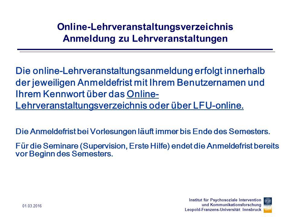 Institut für Psychosoziale Intervention und Kommunikationsforschung Leopold-Franzens-Universität Innsbruck 01.03.2016 Online-Lehrveranstaltungsverzeic