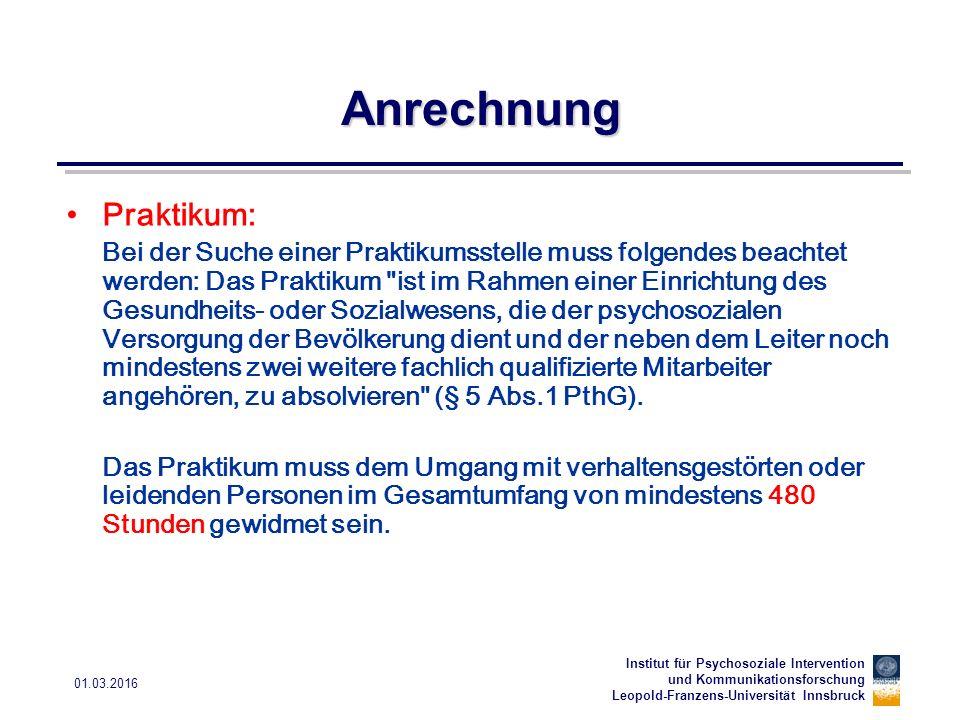 Institut für Psychosoziale Intervention und Kommunikationsforschung Leopold-Franzens-Universität Innsbruck 01.03.2016 Anrechnung Praktikum: Bei der Su