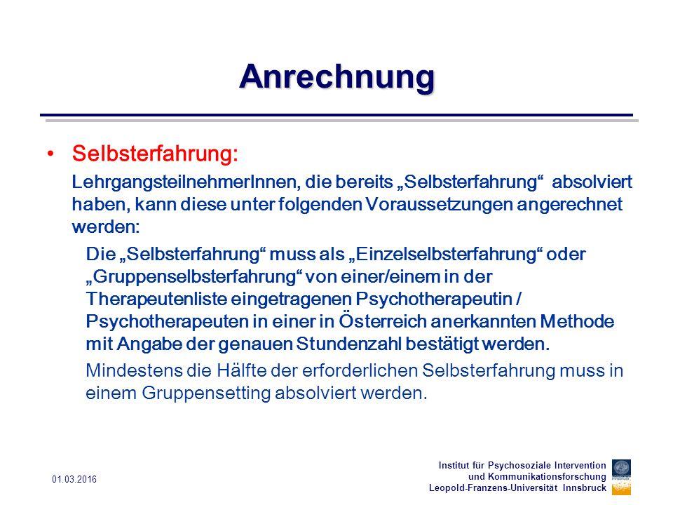 Institut für Psychosoziale Intervention und Kommunikationsforschung Leopold-Franzens-Universität Innsbruck 01.03.2016 Anrechnung Selbsterfahrung: Lehr