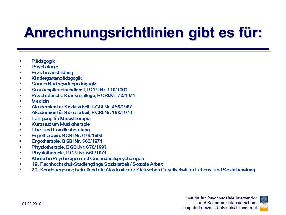Institut für Psychosoziale Intervention und Kommunikationsforschung Leopold-Franzens-Universität Innsbruck 01.03.2016 Anrechnungsrichtlinien gibt es f
