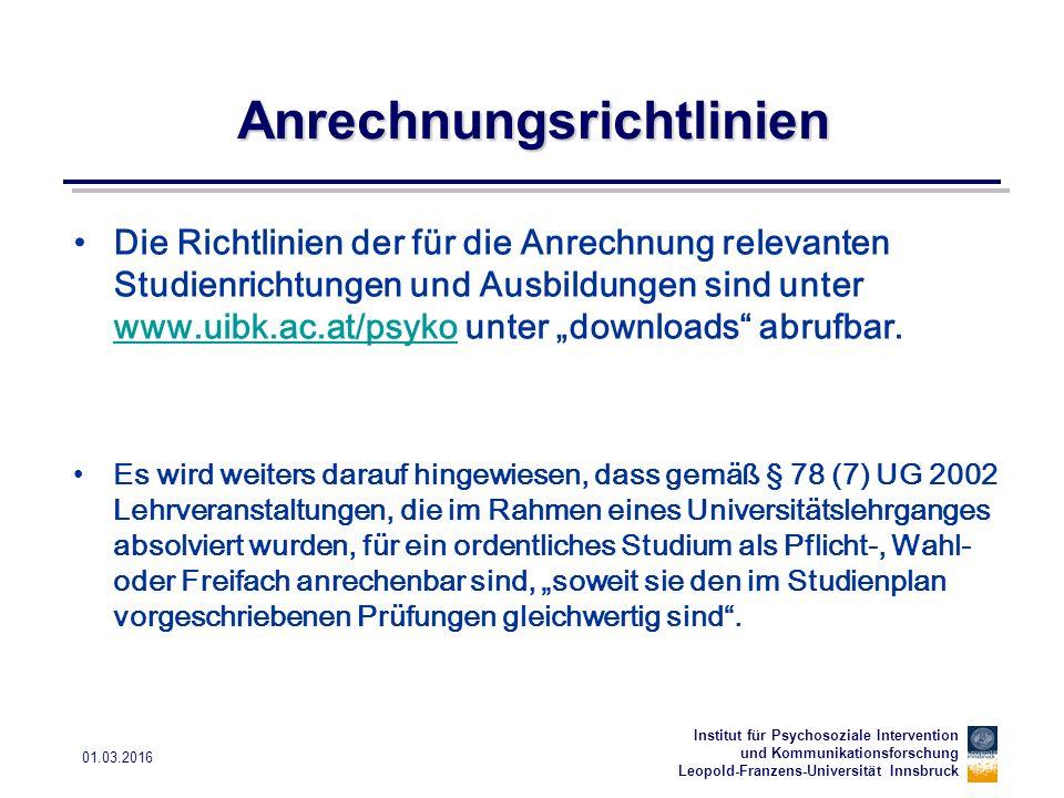 Institut für Psychosoziale Intervention und Kommunikationsforschung Leopold-Franzens-Universität Innsbruck 01.03.2016 Anrechnungsrichtlinien Die Richt