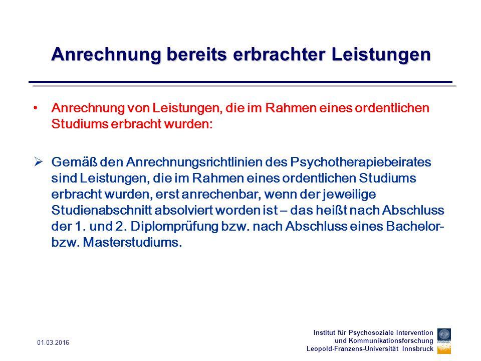 Institut für Psychosoziale Intervention und Kommunikationsforschung Leopold-Franzens-Universität Innsbruck 01.03.2016 Anrechnung bereits erbrachter Le