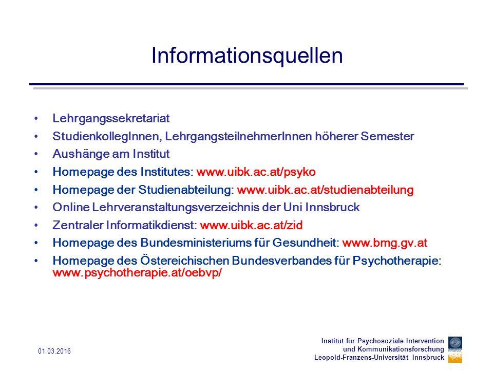 Institut für Psychosoziale Intervention und Kommunikationsforschung Leopold-Franzens-Universität Innsbruck 01.03.2016 Informationsquellen Lehrgangssek