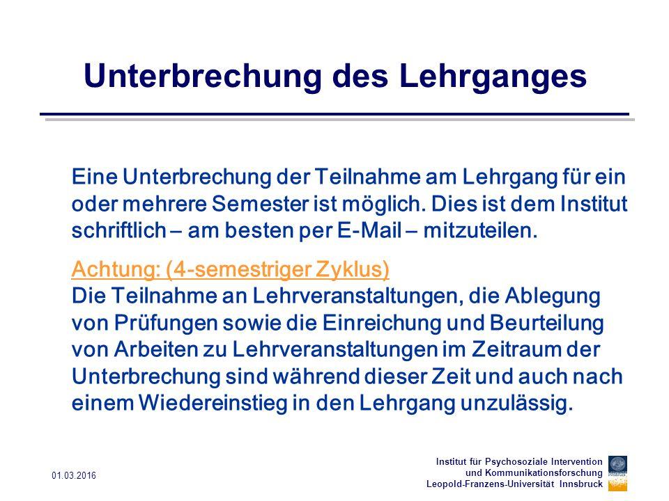 """Institut für Psychosoziale Intervention und Kommunikationsforschung Leopold-Franzens-Universität Innsbruck 01.03.2016 Anrechnungsrichtlinien Die Richtlinien der für die Anrechnung relevanten Studienrichtungen und Ausbildungen sind unter www.uibk.ac.at/psyko unter """"downloads abrufbar."""