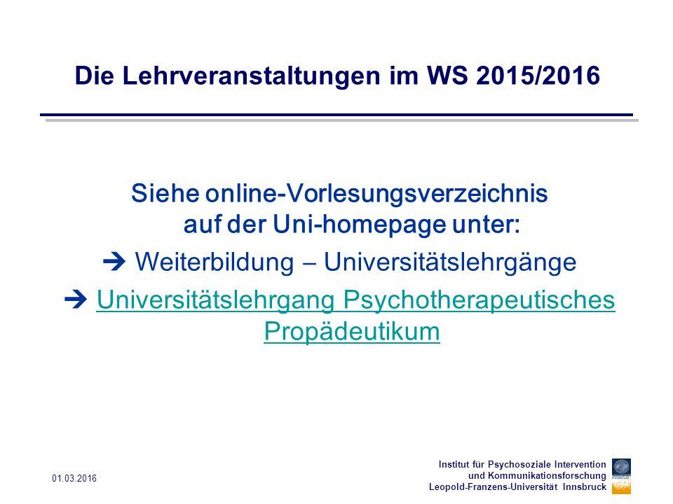 Institut für Psychosoziale Intervention und Kommunikationsforschung Leopold-Franzens-Universität Innsbruck 01.03.2016 Abschlussprüfung Mündliche Abschlussprüfung – 1 Stunde 2 Prüfer - 2 Themenschwerpunkte Abschlusszeugnis und Abschlusszertifikat