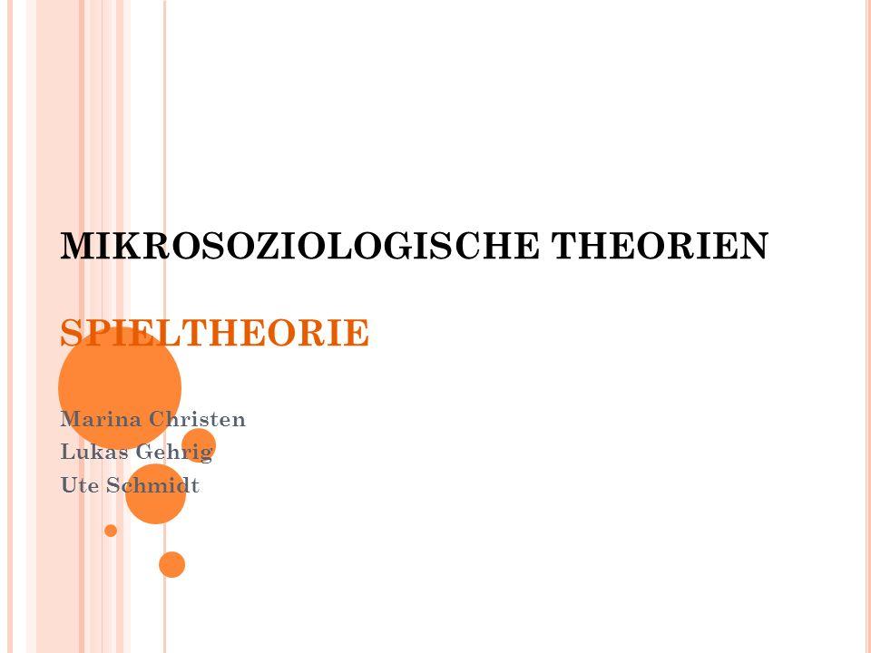 A BLAUF Allgemeine Einführung in die Spieltheorie Praktische Durchführung einer spieltheoretischen Analyse Die doppelte Kontingenz von Elfmeterschüssen (Berger und Hammer) Was bringt die Spieltheorie der Soziologie?