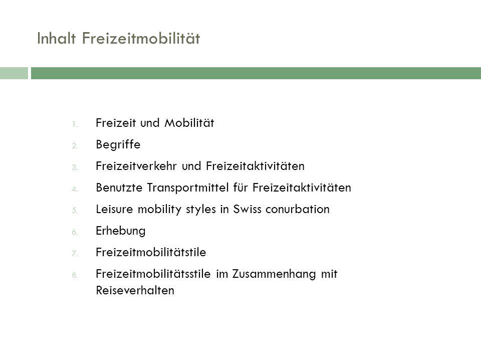 Inhalt Freizeitmobilität 1. Freizeit und Mobilität 2.