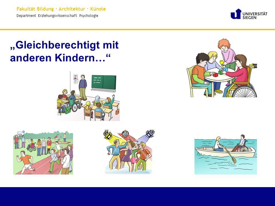 """Fakultät Bildung · Architektur · Künste Department Erziehungswissenschaft Psychologie """"Gleichberechtigt mit anderen Kindern…"""""""