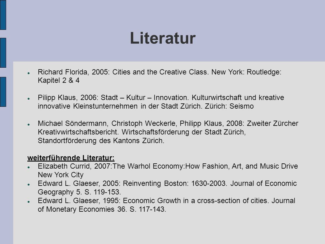 Literatur Richard Florida, 2005: Cities and the Creative Class.