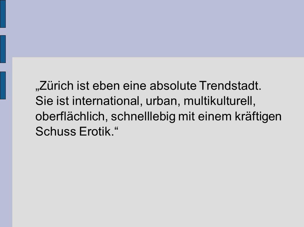 """""""Zürich ist eben eine absolute Trendstadt."""