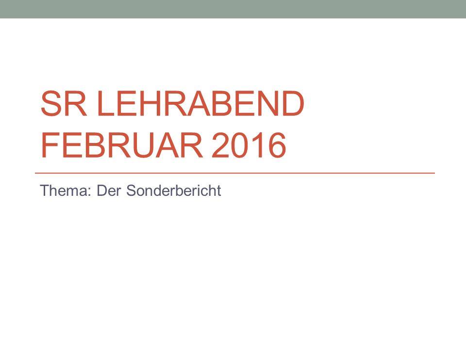 SR LEHRABEND FEBRUAR 2016 Thema: Der Sonderbericht