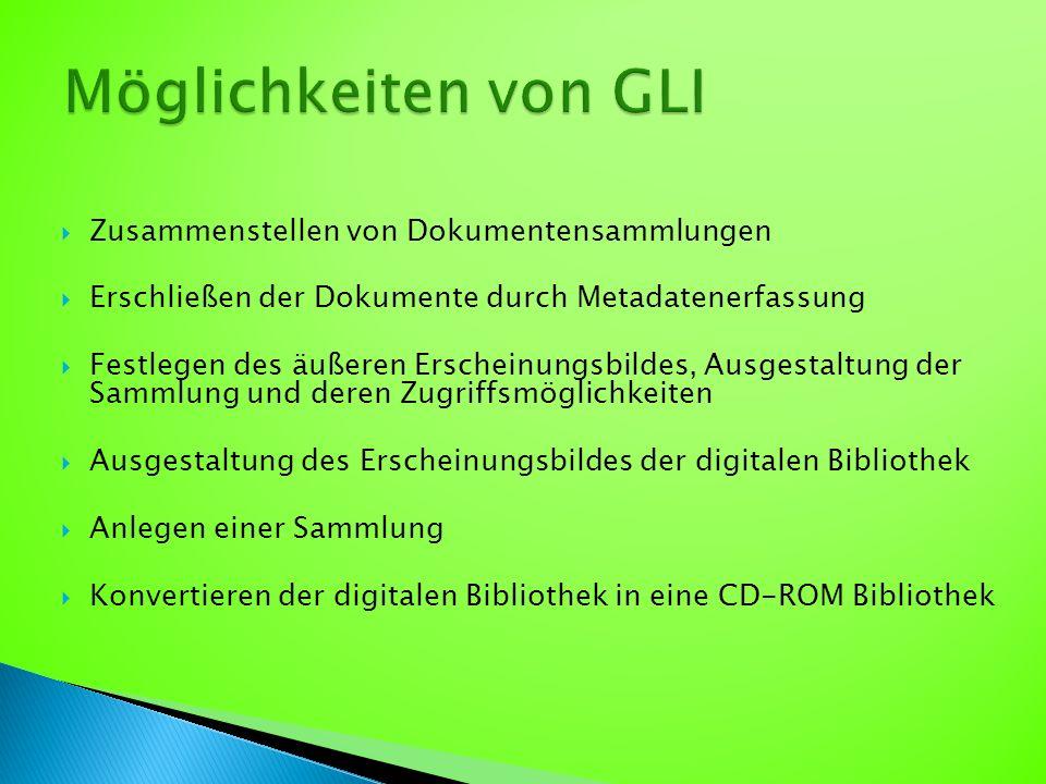  Zusammenstellen von Dokumentensammlungen  Erschließen der Dokumente durch Metadatenerfassung  Festlegen des äußeren Erscheinungsbildes, Ausgestaltung der Sammlung und deren Zugriffsmöglichkeiten  Ausgestaltung des Erscheinungsbildes der digitalen Bibliothek  Anlegen einer Sammlung  Konvertieren der digitalen Bibliothek in eine CD-ROM Bibliothek