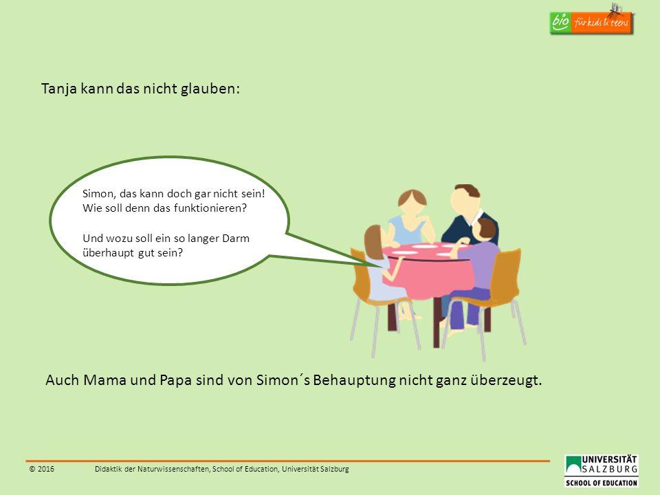 © 2016Didaktik der Naturwissenschaften, School of Education, Universität Salzburg Simon, das kann doch gar nicht sein! Wie soll denn das funktionieren