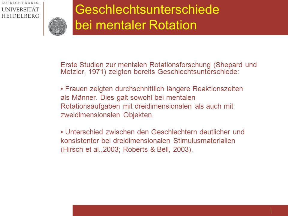 Geschlechtsunterschiede bei mentaler Rotation Erste Studien zur mentalen Rotationsforschung (Shepard und Metzler, 1971) zeigten bereits Geschlechtsunt