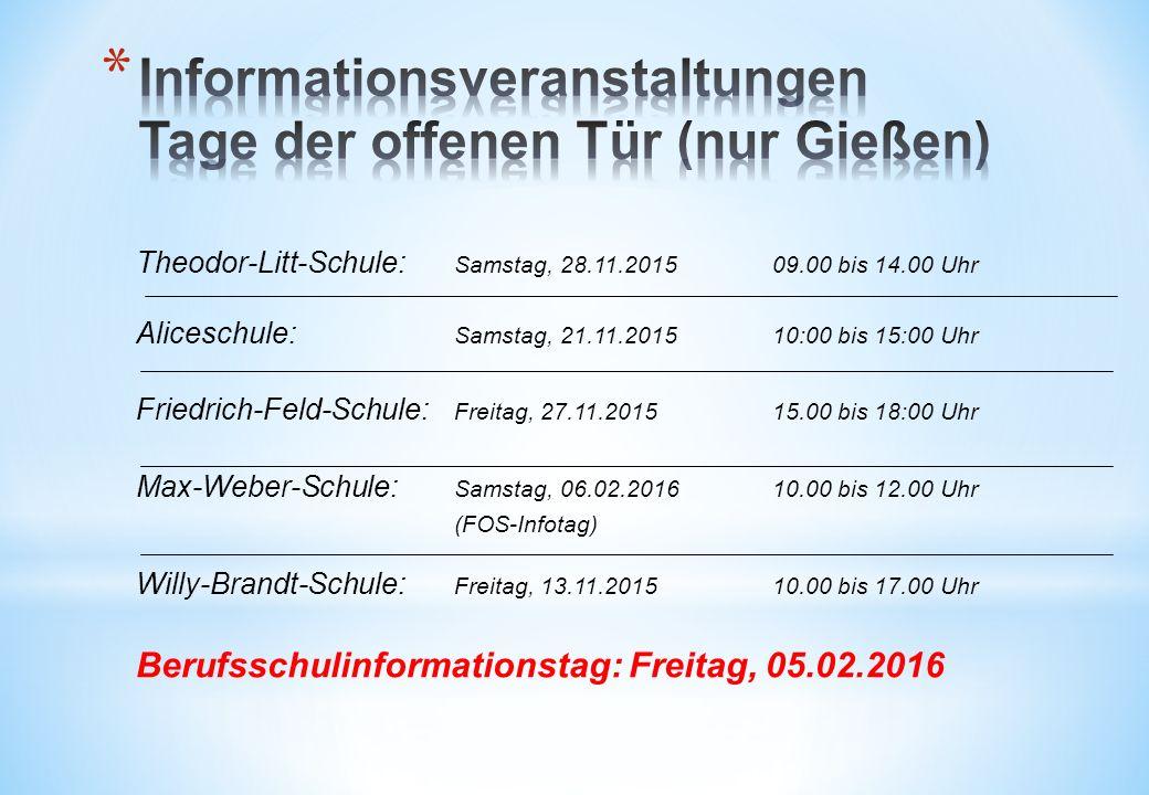Theodor-Litt-Schule: Samstag, 28.11.201509.00 bis 14.00 Uhr Aliceschule: Samstag, 21.11.201510:00 bis 15:00 Uhr Friedrich-Feld-Schule: Freitag, 27.11.
