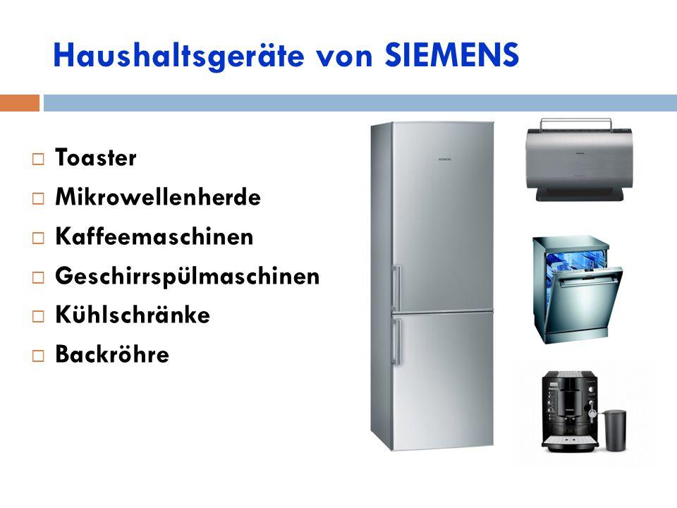 Haushaltsgeräte von SIEMENS  Toaster  Mikrowellenherde  Kaffeemaschinen  Geschirrspülmaschinen  Kühlschränke  Backröhre
