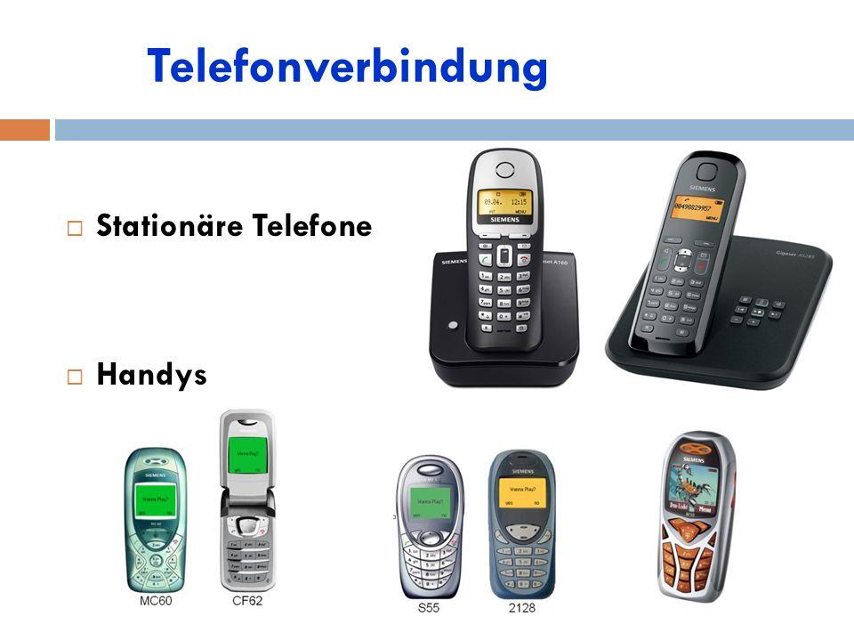 Telefonverbindung  Stationäre Telefone  Handys