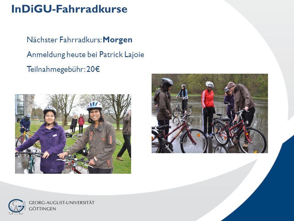 InDiGU-Fahrradkurse Nächster Fahrradkurs: Morgen Anmeldung heute bei Patrick Lajoie Teilnahmegebühr: 20€
