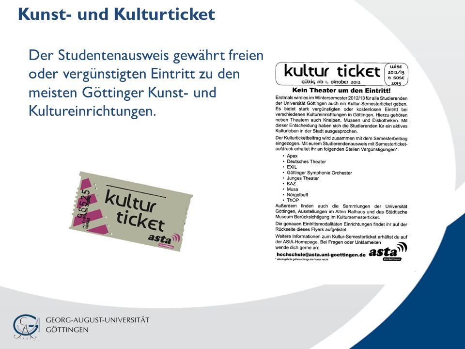 Kunst- und Kulturticket Der Studentenausweis gewährt freien oder vergünstigten Eintritt zu den meisten Göttinger Kunst- und Kultureinrichtungen.