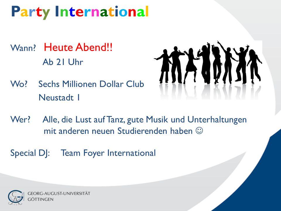 Wann. Heute Abend!. Ab 21 Uhr Wo?Sechs Millionen Dollar Club Neustadt 1 Wer.